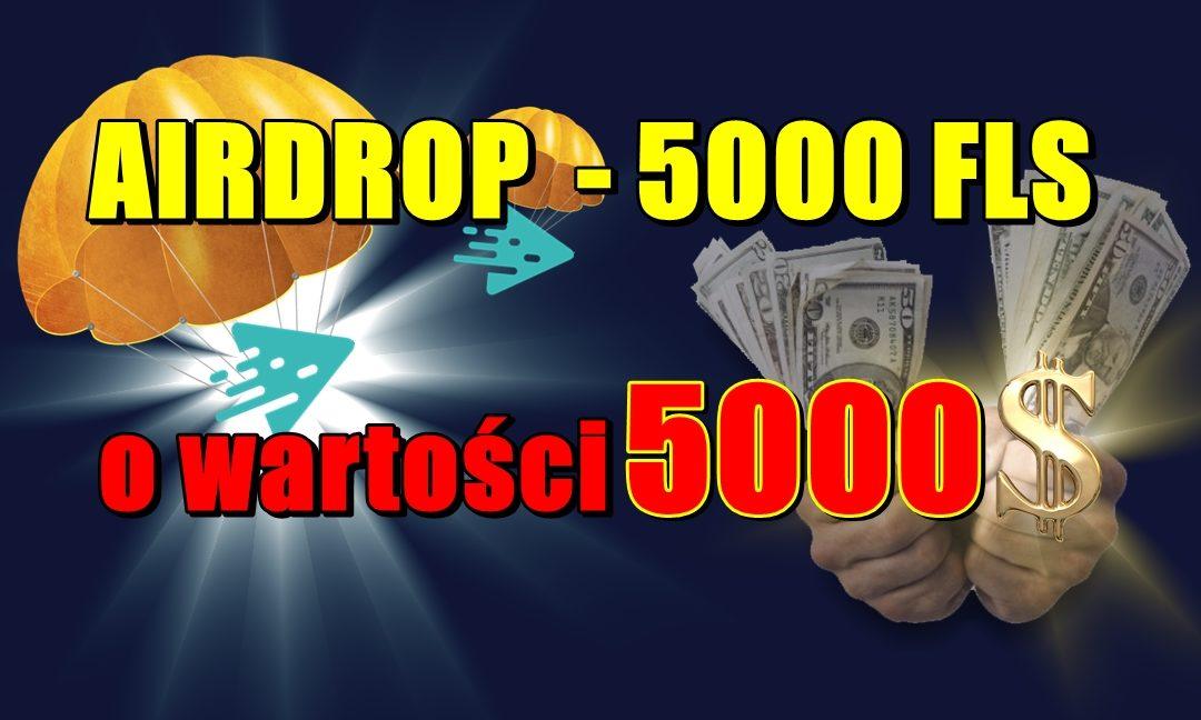 AIRDROP - 5000 FLS, o wartości 5000$