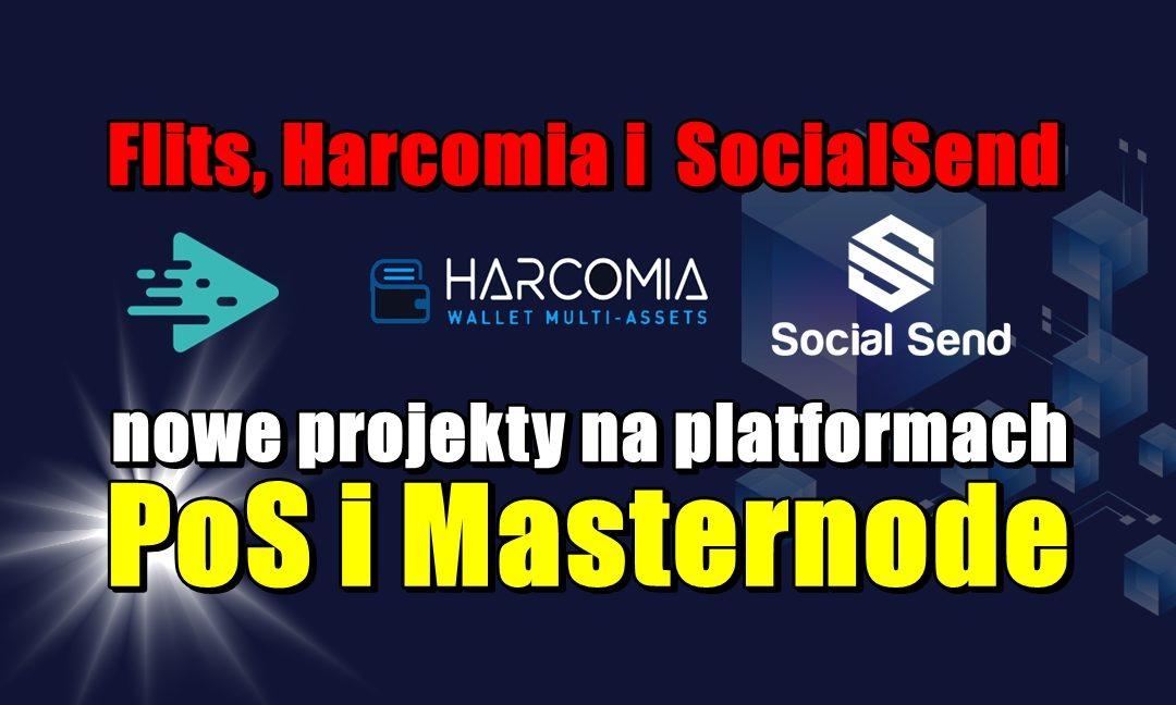 Flits, Harcomia i  SocialSend – nowe projekty na platformach PoS i Masternode