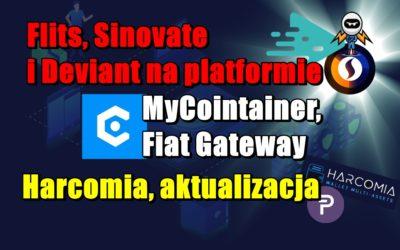 Flits, Sinovate i Deviant na platformie. MyCointainer, Fiat Gateway. Harcomia, aktualizacja