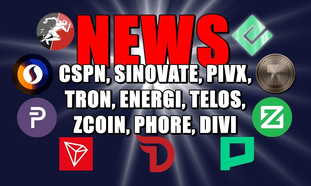 NEWS: CSPN, SINOVATE, PIVX, TRON, ENERGI, TELOS, ZCOIN, PHORE, DIVI