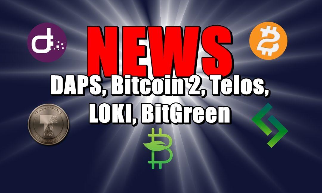 NEWS: DAPS, Bitcoin 2, Telos, LOKI, BitGreen