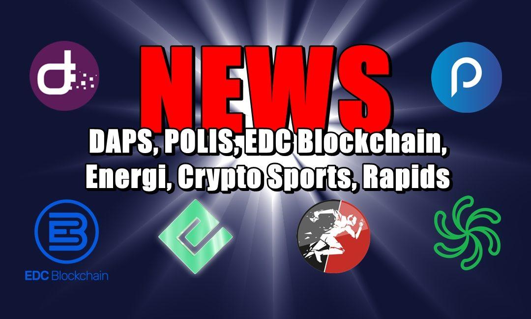 NEWS: DAPS, POLIS, EDC Blockchain, Energi, Crypto Sports, Rapids
