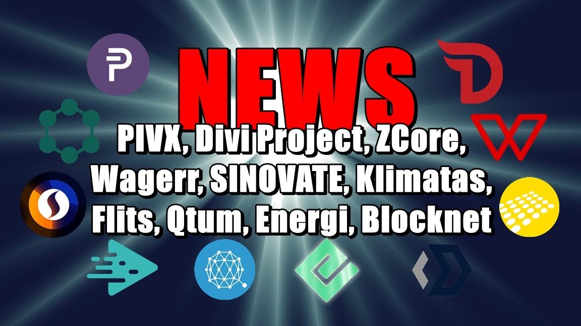 NEWS: PIVX, Divi Project, ZCore, Wagerr, SINOVATE, Klimatas, Flits, Qtum, Energi, Blocknet