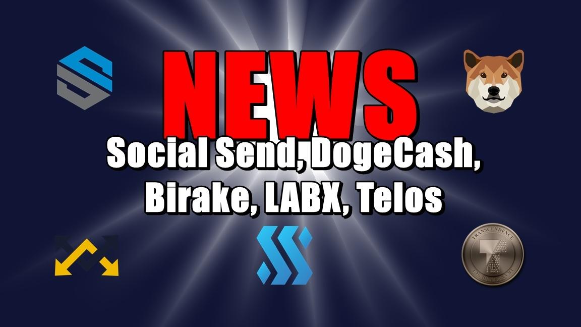 NEWS: Social Send, DogeCash, Birake, LABX, Telos