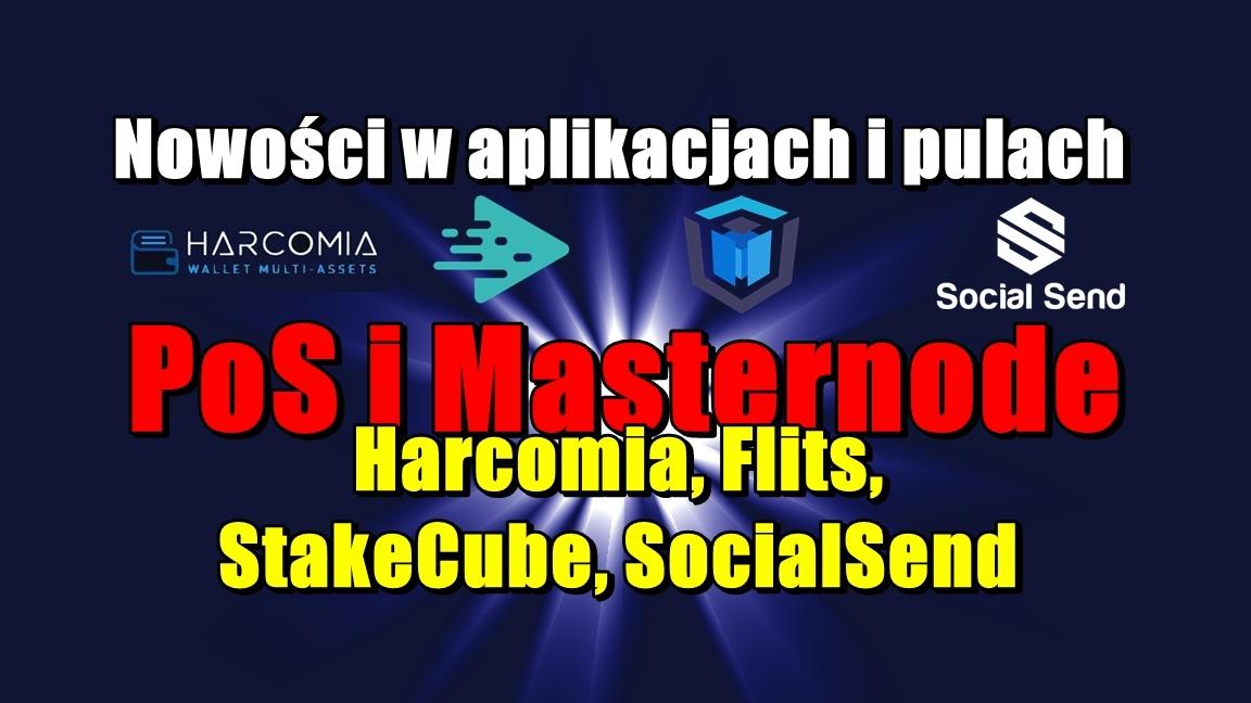 Nowości w aplikacjach i pulach PoS i Masternode: Harcomia, Flits, StakeCube, SocialSend