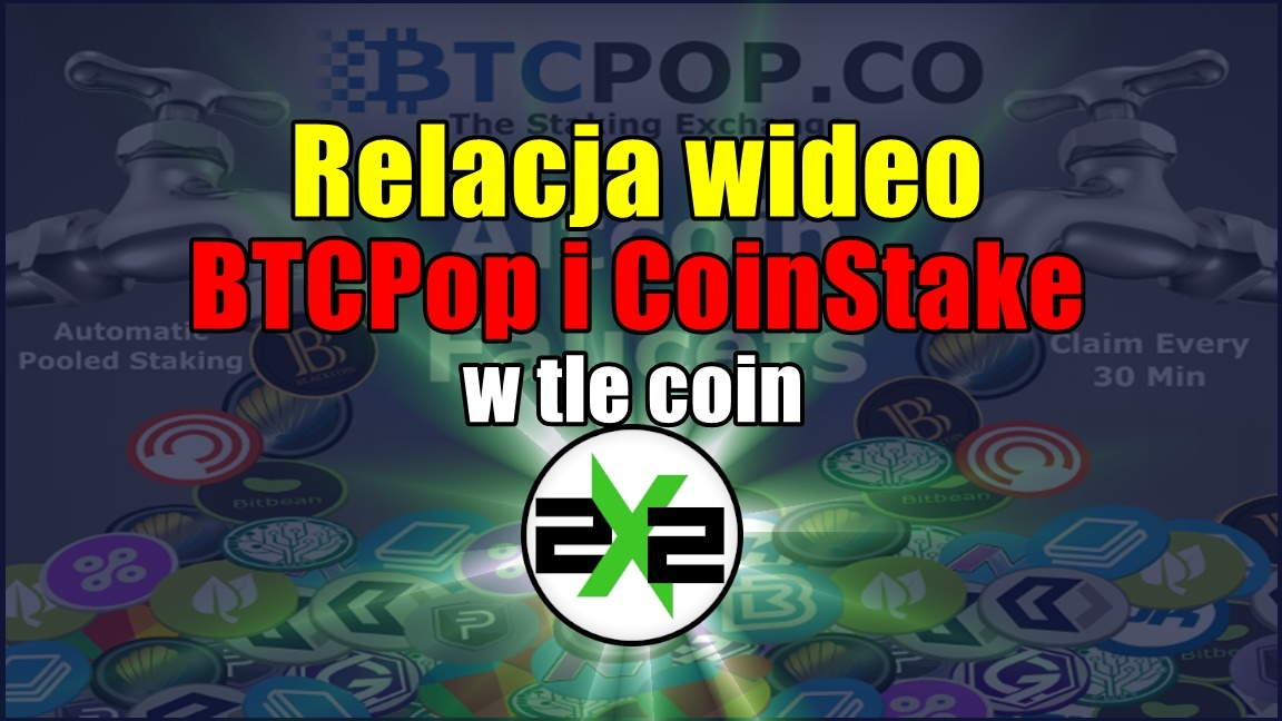 Relacja wideo z BTCPop i CoinStake, w tle coin 2×2
