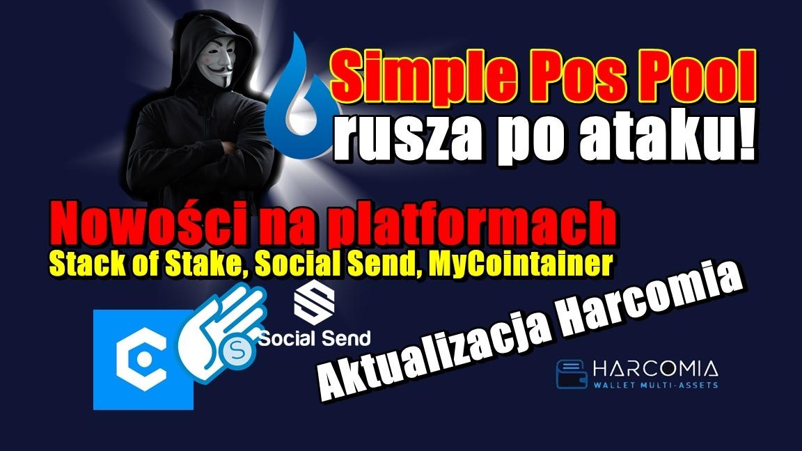 Simple Pos Pool rusza po ataku! Nowości na platformach Stack of Stake, Social Send, MyCointainer. Aktualizacja Harcomia