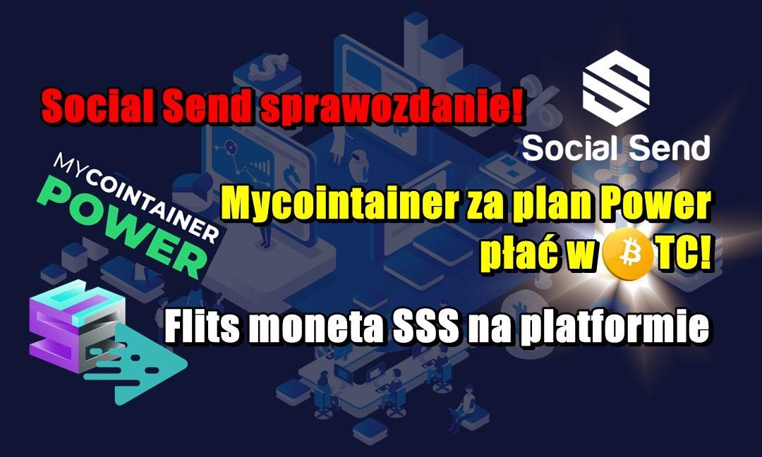 Social Send sprawozdanie! Mycointainer za plan Power płać w BTC! Flits moneta SSS na platformie