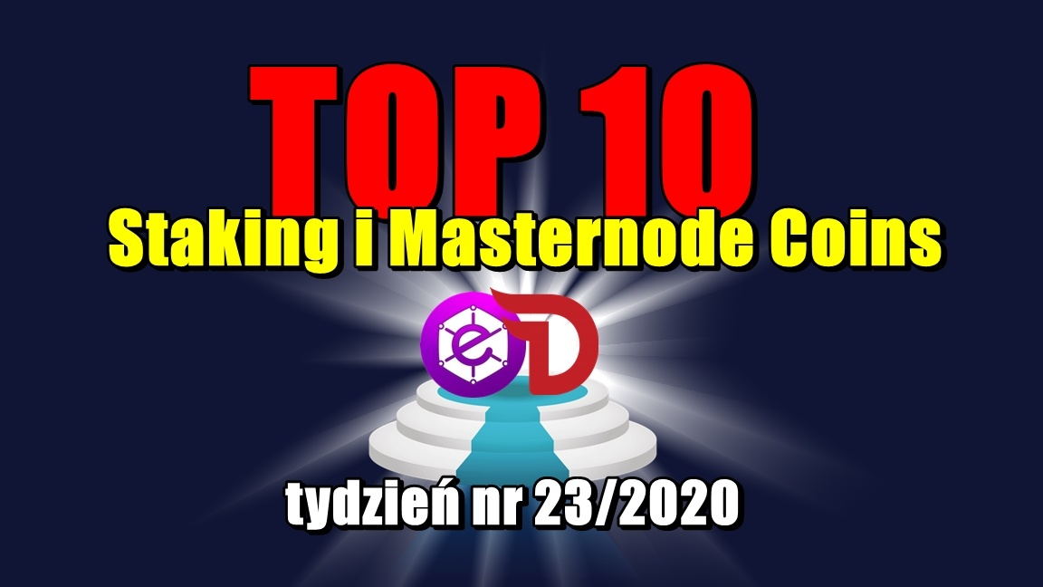 Top 10 Staking i Masternode Coins – tydzień nr 23/2020