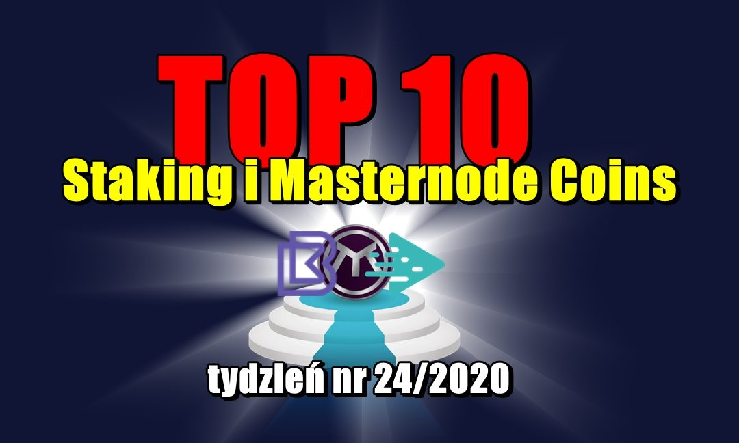 Top 10 Staking i Masternode Coins - tydzień nr 24/2020
