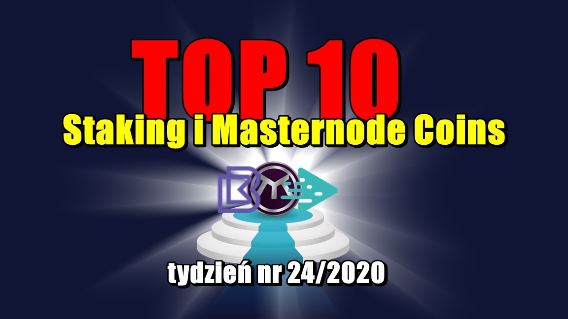 Top 10 Staking i Masternode Coins – tydzień nr 24/2020