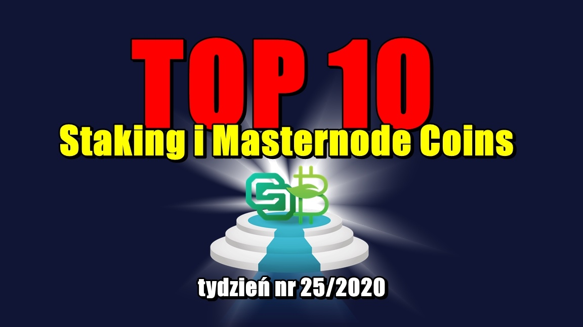 Top 10 Staking i Masternode Coins – tydzień nr 25/2020