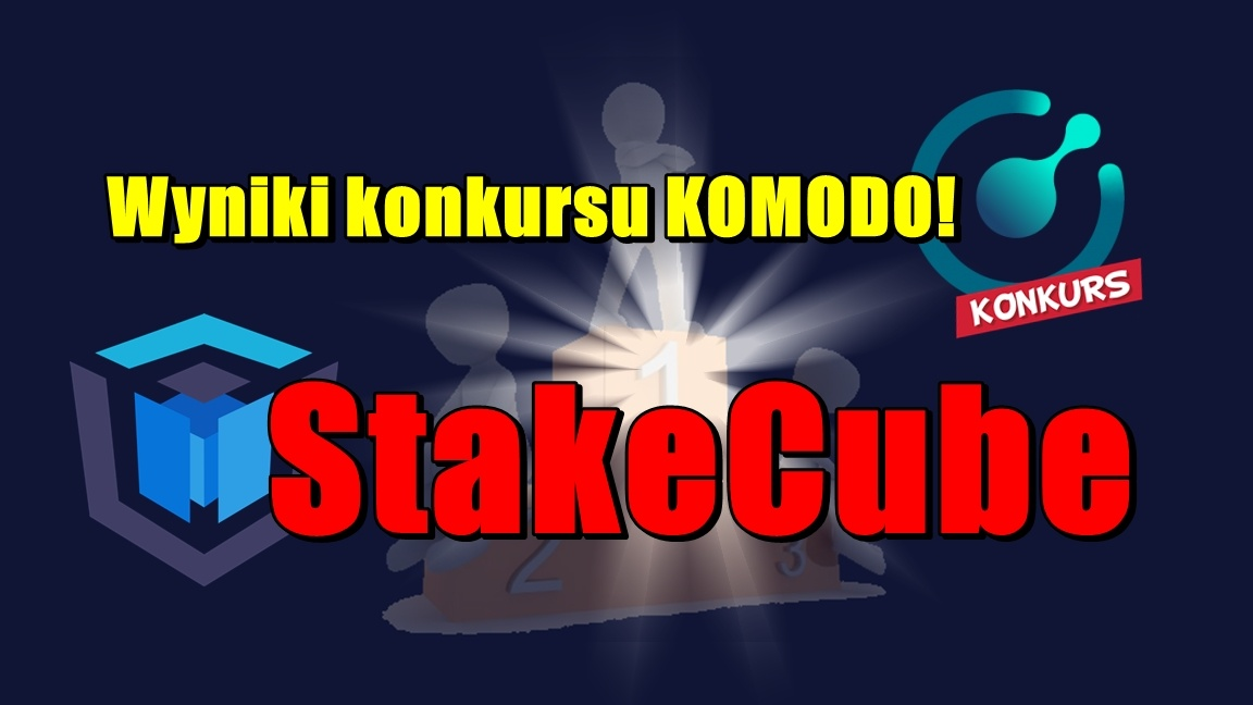 Wyniki konkursu KOMODO! StakeCube