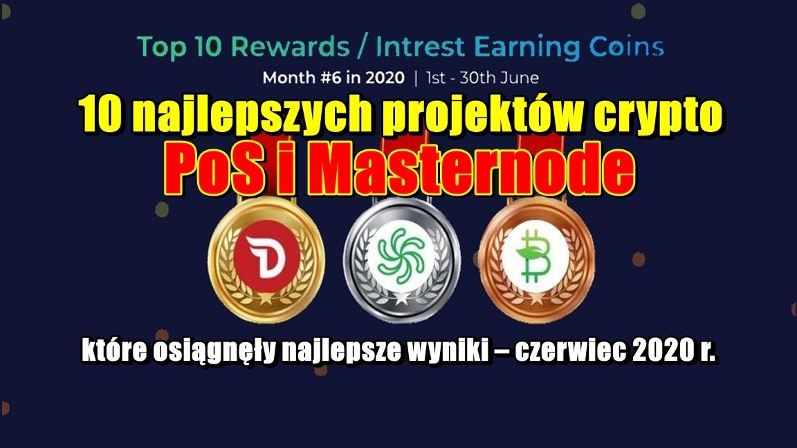 10 najlepszych projektów crypto PoS i Masternode, które osiągnęły najlepsze wyniki – czerwiec 2020 r.