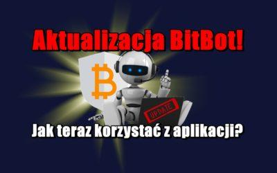 Aktualizacja BitBot! Jak teraz korzystać z aplikacji?