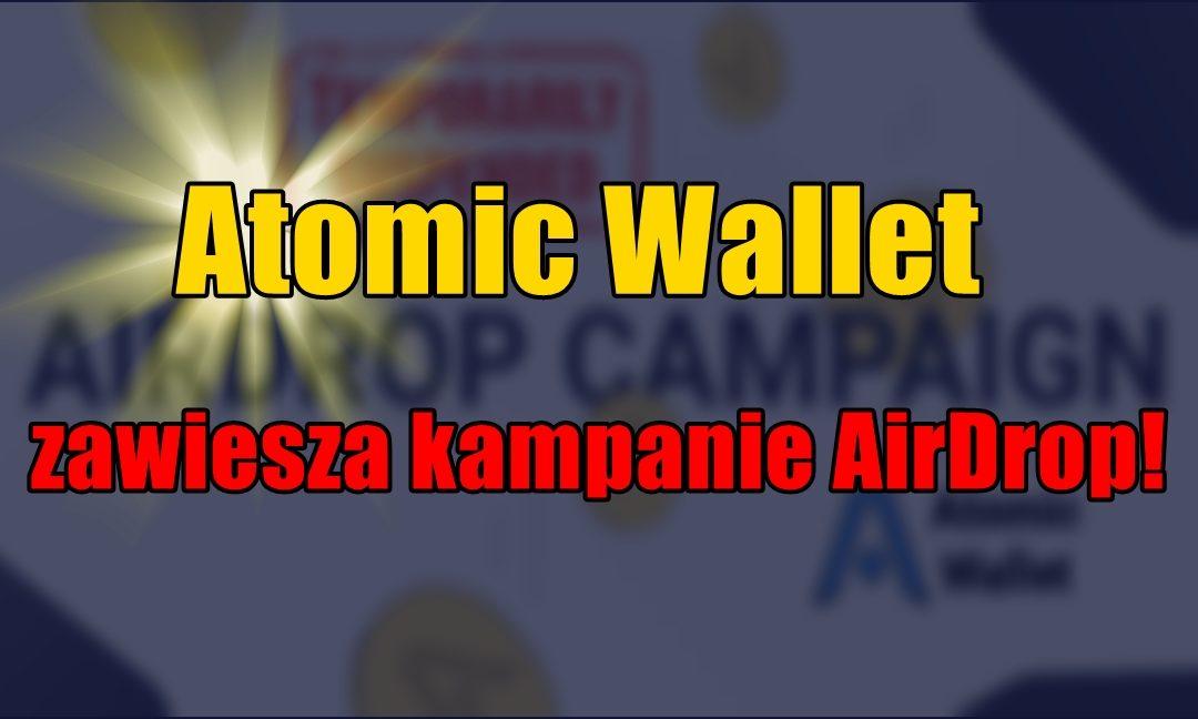 Atomic Wallet zawiesza kampanie AirDrop!