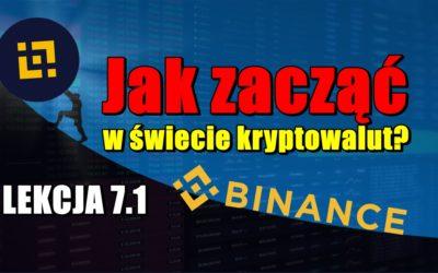 Jak zacząć w świecie kryptowalut? LEKCJA 7.1. Jak poruszać się po giełdzie Binance?