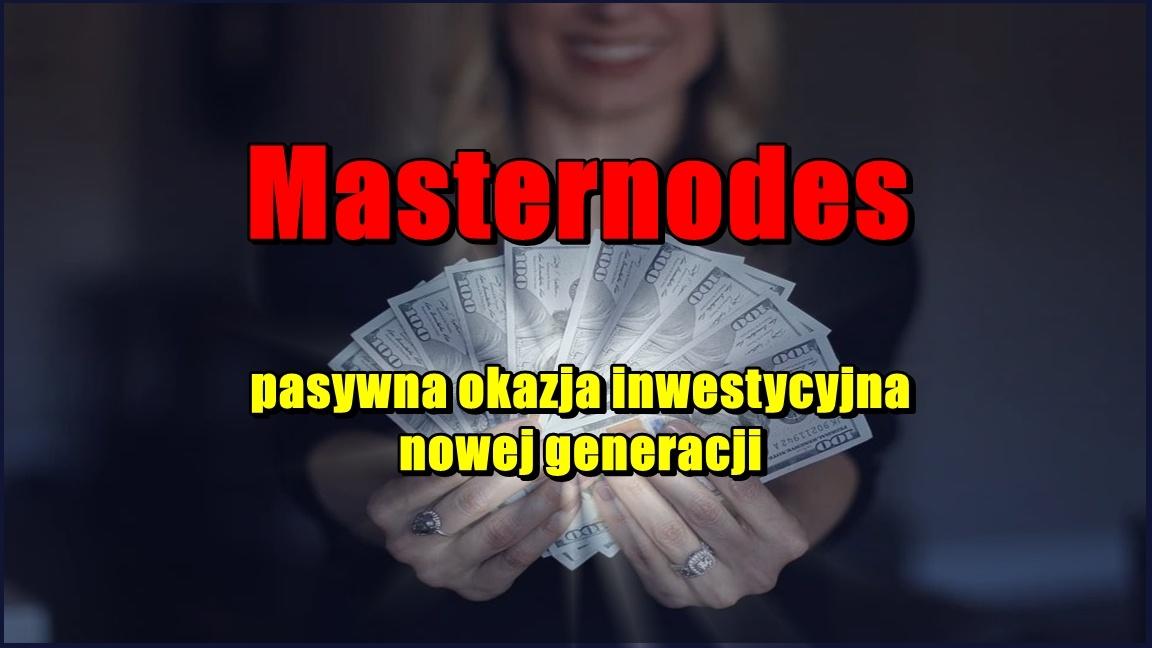 Masternodes – pasywna okazja inwestycyjna nowej generacji