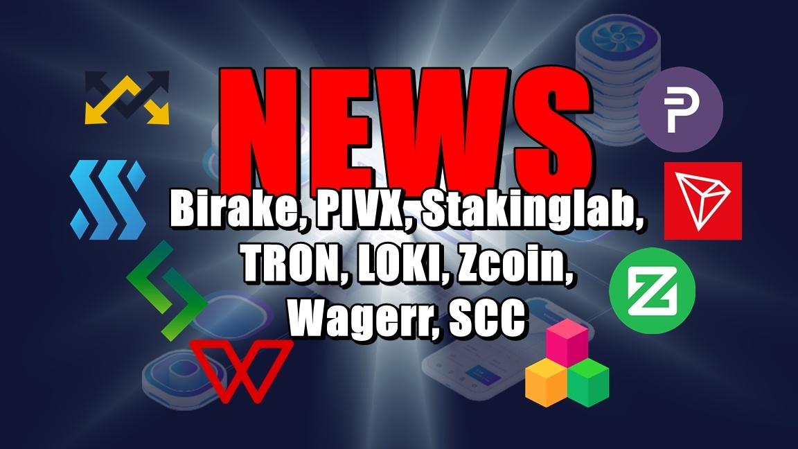 NEWS: Birake, PIVX, Stakinglab, TRON, LOKI, Zcoin, Wagerr, SCC