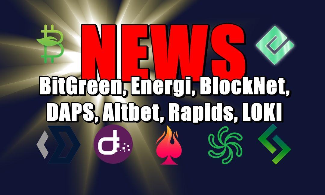 NEWS: BitGreen, Energi, BlockNet, DAPS, Altbet, Rapids, LOKI
