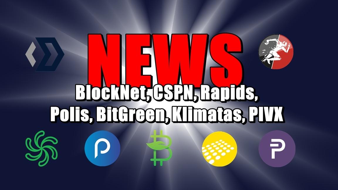 NEWS: BlockNet, CSPN, Rapids, Polis, BitGreen, Klimatas, PIVX