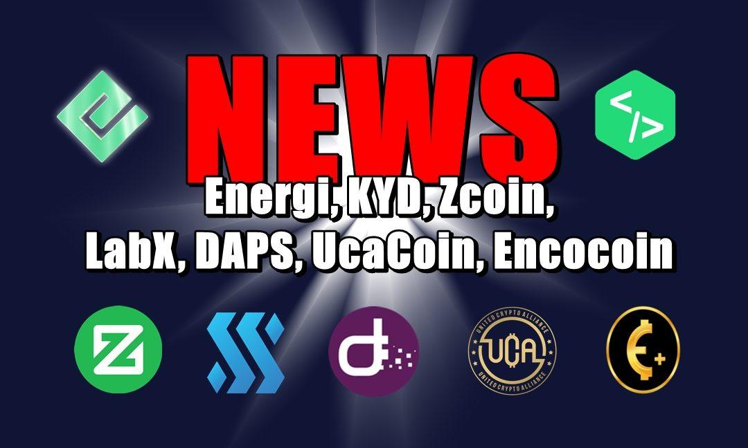 NEWS: Energi, KYD, Zcoin, LabX, DAPS, UcaCoin, Encocoin