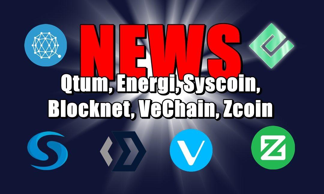 NEWS: Qtum, Energi, Syscoin, Blocknet, VeChain, Zcoin
