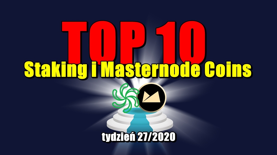 Top 10 Staking i Masternode Coins – tydzień 27/2020