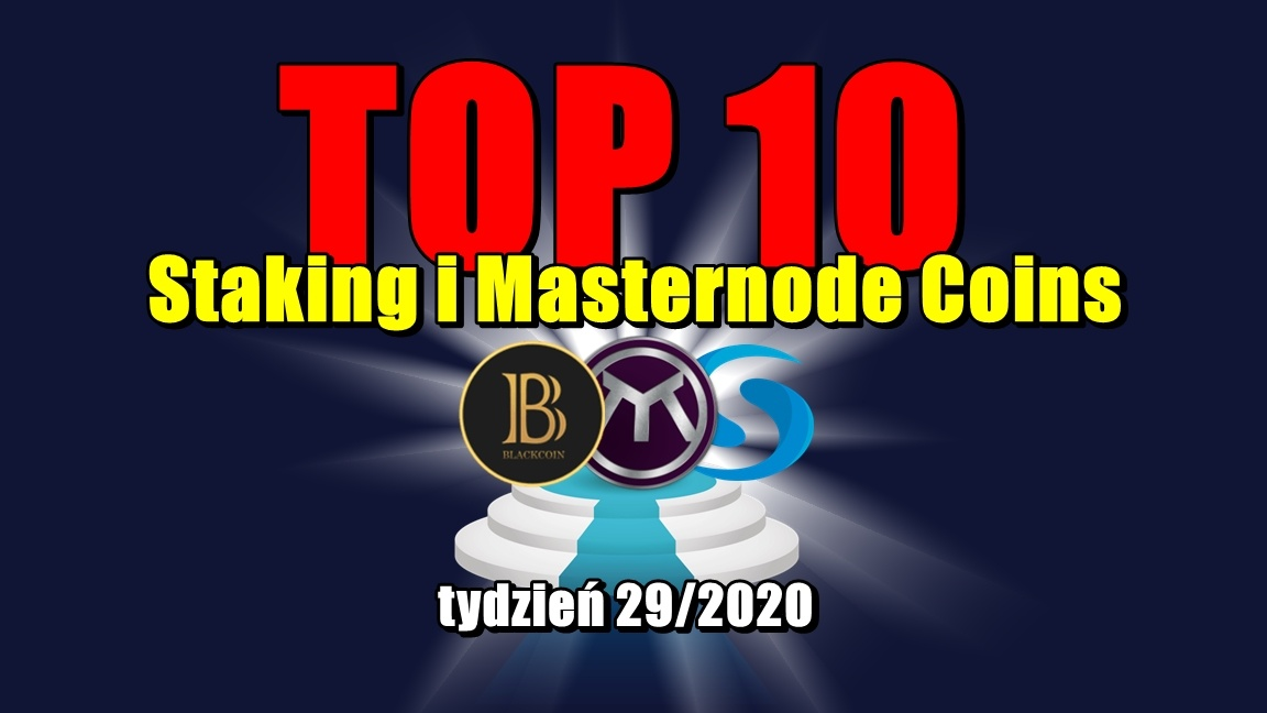 Top 10 Staking i Masternode Coins – tydzień 29/2020