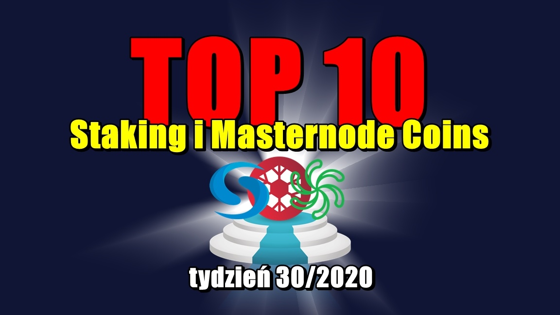Top 10 Staking i Masternode Coins – tydzień 30/2020