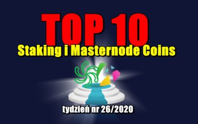 Top 10 Staking i Masternode Coins – tydzień nr 26/2020