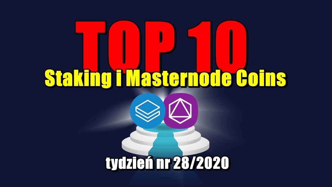 Top 10 Staking i Masternode Coins – tydzień nr 28/2020