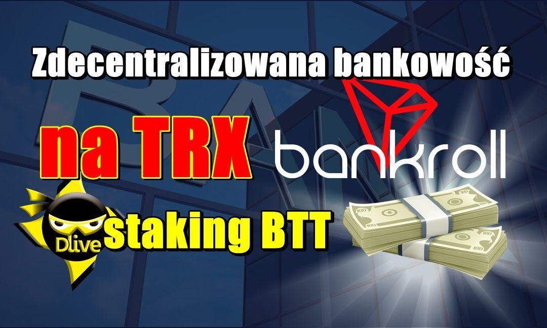 Zdecentralizowana bankowość na TRX Bankroll oraz staking BTT