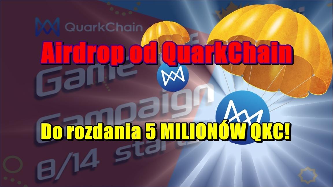 Airdrop od QuarkChain! Do rozdania 5 milionów QKC!