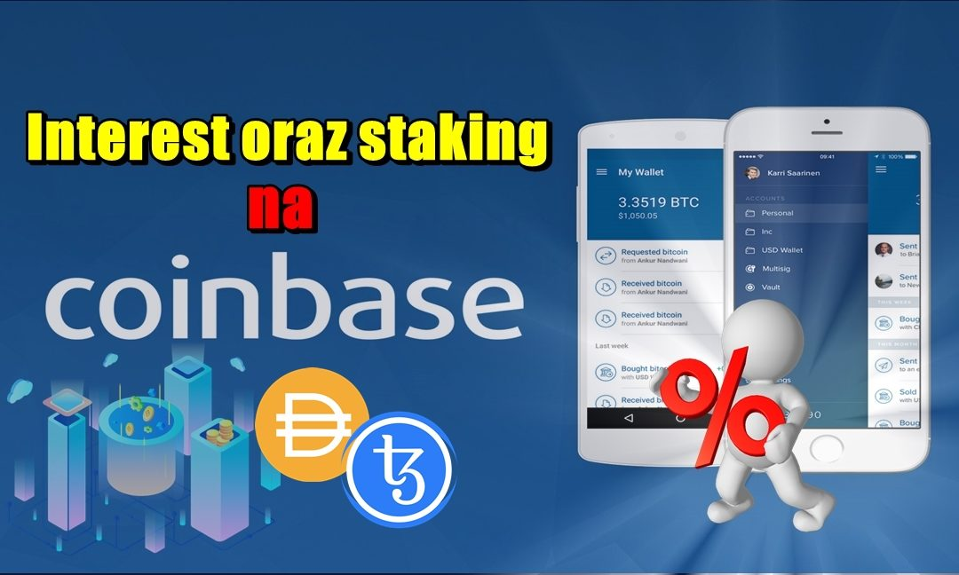 Interest oraz staking na Coinbase!
