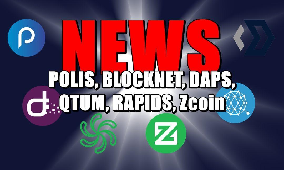 NEWS: POLIS, BLOCKNET, DAPS, QTUM, RAPIDS, Zcoin