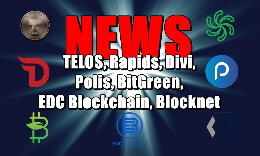 NEWS: TELOS, Rapids, Divi, Polis, BitGreen, EDC Blockchain, Blocknet