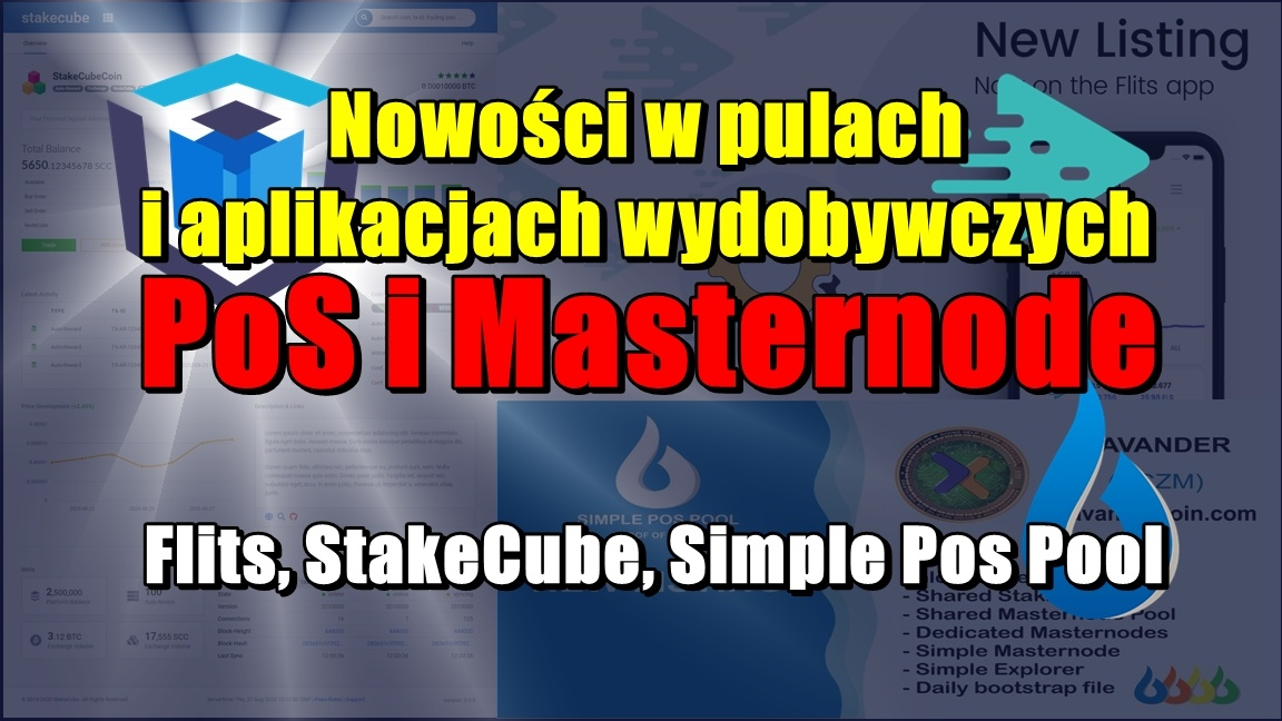Nowości w pulach i aplikacjach wydobywczych PoS i Masternode: Flits, StakeCube, Simple Pos Pool