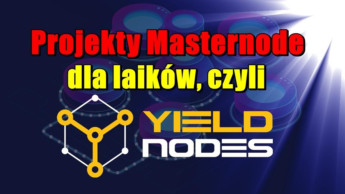 Projekty Masternode dla laików, czyli YieldNodes