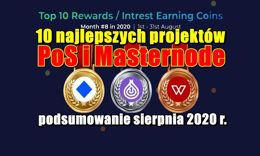 10 najlepszych projektów PoS i Masternode o najlepszych wynikach - podsumowanie sierpnia 2020 r.