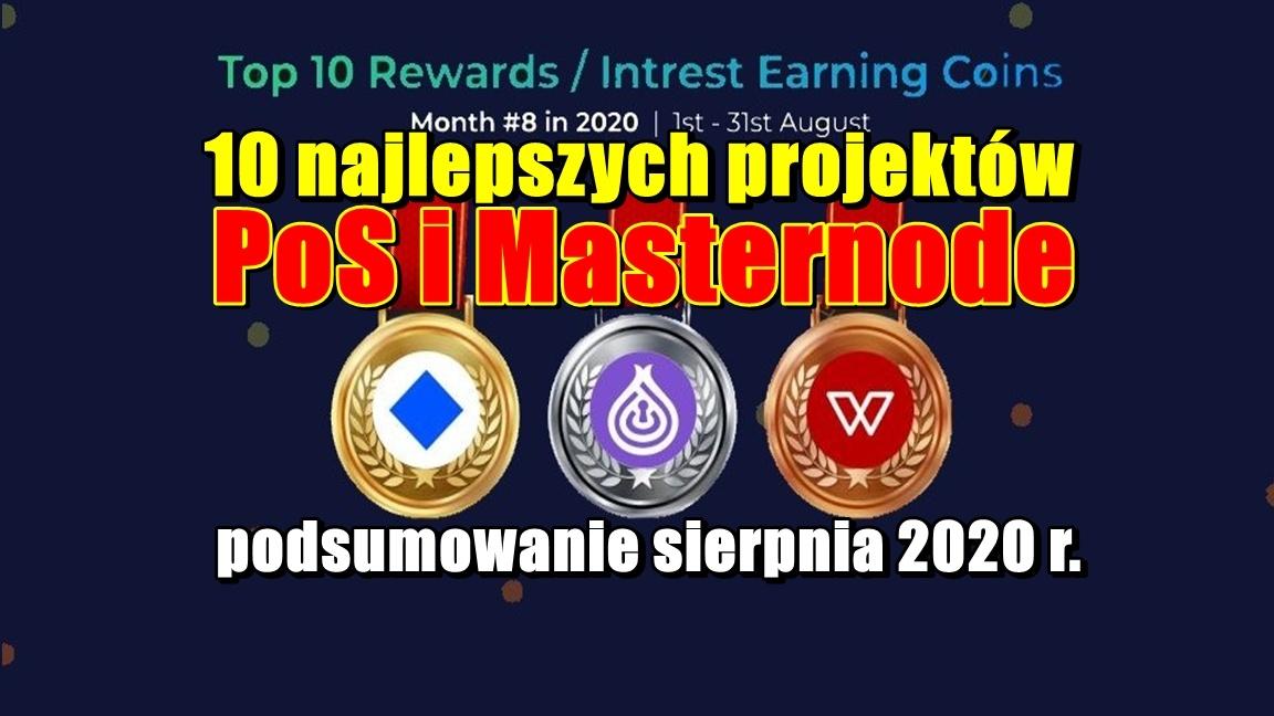 10 najlepszych projektów PoS i Masternode o najlepszych wynikach – podsumowanie sierpnia 2020 r.