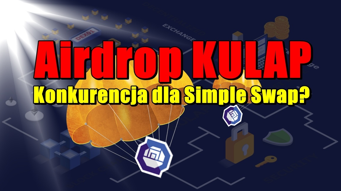 Airdrop KULAP ⚡ Konkurencja dla Simple Swap?