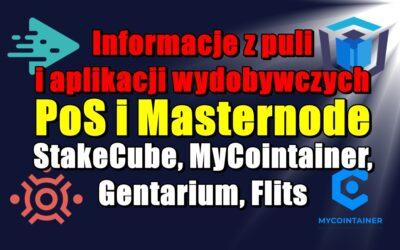 Informacje z puli i aplikacji wydobywczych PoS i Masternode: StakeCube, MyCointainer, Gentarium, Flits