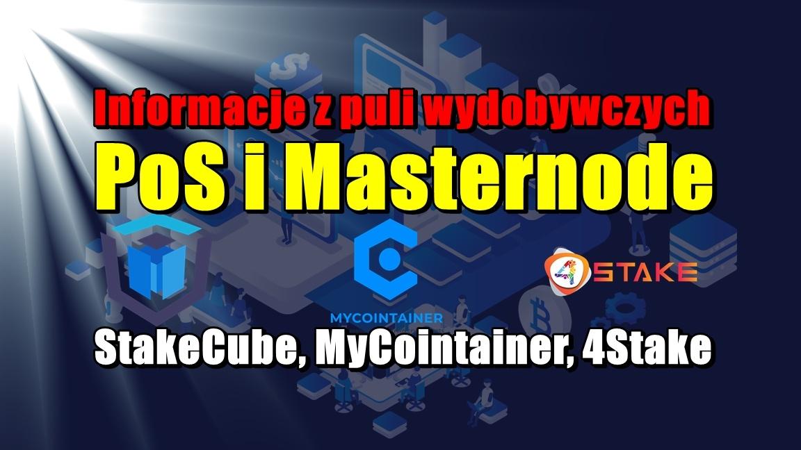 Informacje z puli wydobywczych PoS i Masternode: StakeCube, MyCointainer, 4Stake