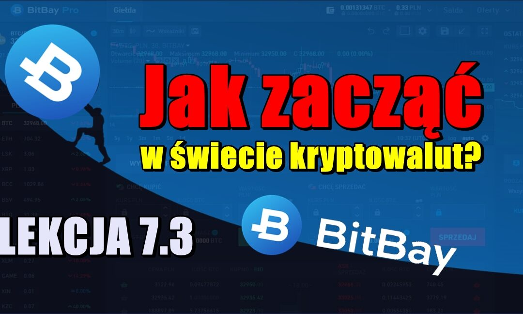Jak zacząć w świecie kryptowalut? LEKCJA 7.3. Jak poruszać się po giełdzie BitBay?