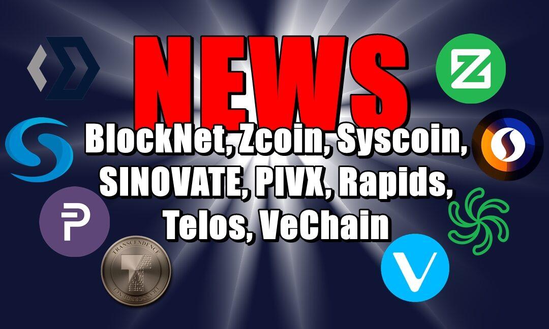 NEWS: BlockNet, Zcoin, Syscoin, SINOVATE, PIVX, Rapids, Telos, VeChain