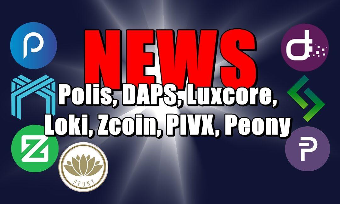 NEWS: Polis, DAPS, Luxcore, Loki, Zcoin, PIVX, Peony