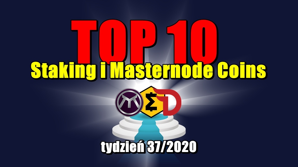 Top 10 Staking i Masternode Coins – tydzień 37/2020