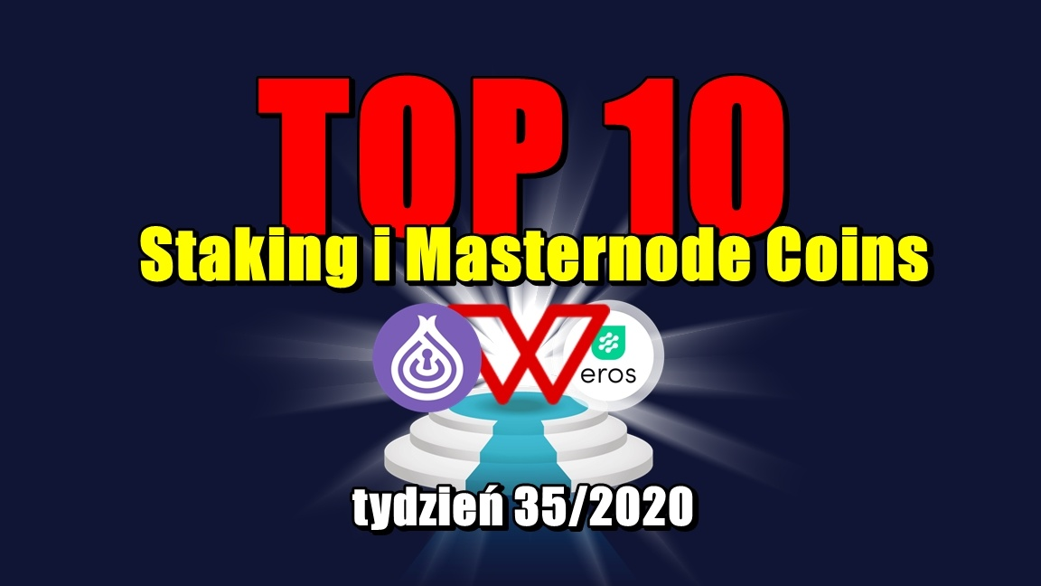 Top 10 Staking i Masternode Coins – tydzień 35/2020