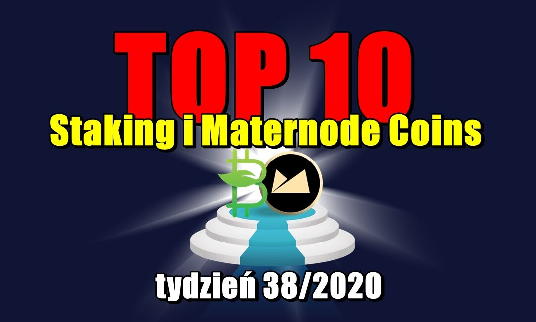 Top 10 Staking i Maternode Coins – tydzień 38_2020